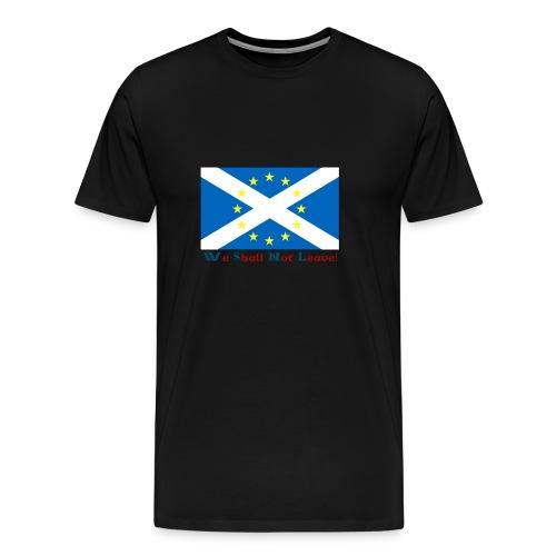 We Shall Not Leave - Men's Premium T-Shirt