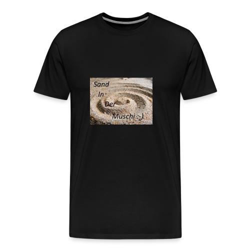 Sand in der Muschi - Männer Premium T-Shirt