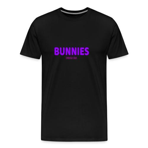 BUNNIES. ENOUGH SAID - Men's Premium T-Shirt
