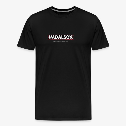 The True Fan Of Hadalson - Men's Premium T-Shirt