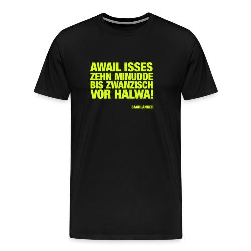ZEHN MINUDDE BIS ZWANZISCH VOR HALWA! - Männer Premium T-Shirt