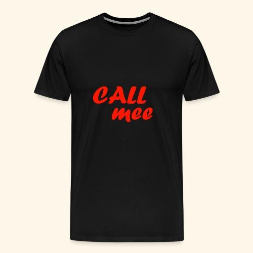 Call mee - T-shirt Premium Homme