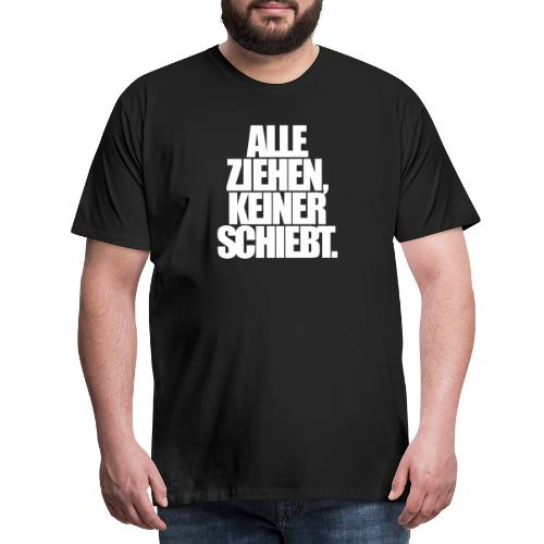 Alle ziehen keiner schiebt Kokain Speed Pepp Koks - Männer Premium T-Shirt