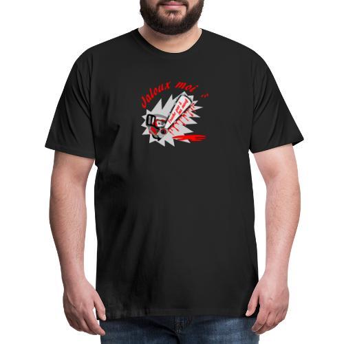 t shirt jaloux moi amour possessif humour FS - T-shirt Premium Homme