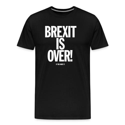 Brexit is Over - Men's Premium T-Shirt