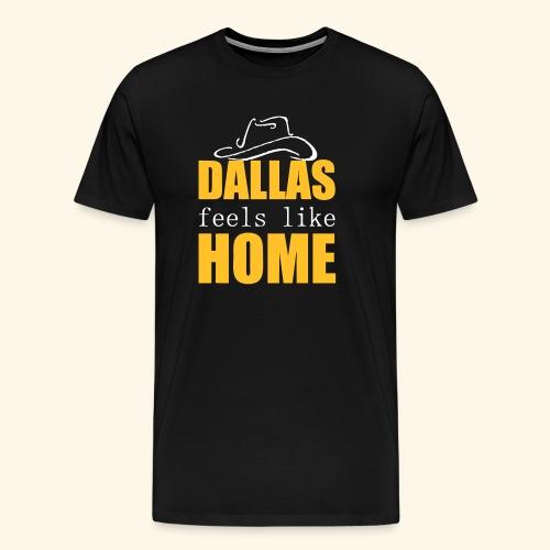 Dallas feels like Home - Men's Premium T-Shirt