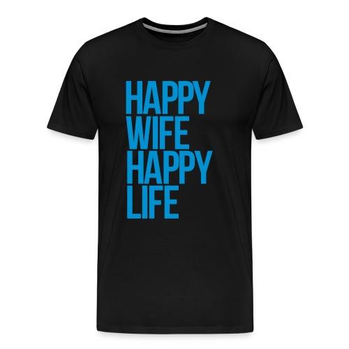happy wife happy life - Mannen Premium T-shirt