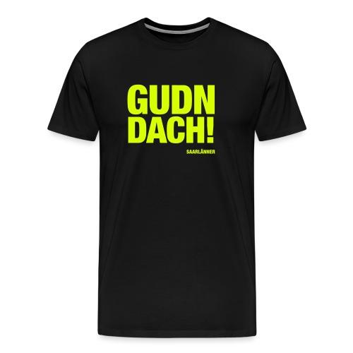 GUDN DACH! - Männer Premium T-Shirt