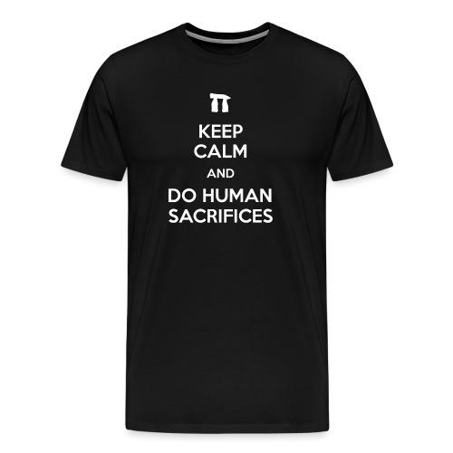 Keep calm and do human sacrifices - Maglietta Premium da uomo