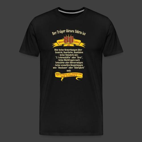 über 80 Jahre, original RAHMENLOS® Design - Männer Premium T-Shirt