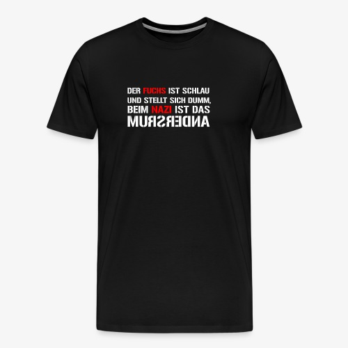 Fuchs und Nazi - Antifa - Männer Premium T-Shirt