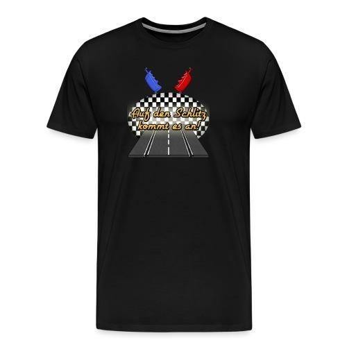 Auf den Schlitz kommt es an! - Männer Premium T-Shirt