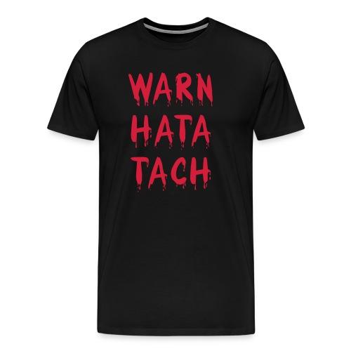 Warn hata Tach - Männer Premium T-Shirt