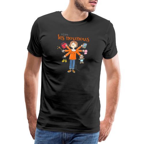 013 vive les nounous - T-shirt Premium Homme