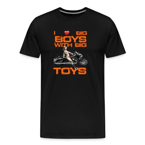 I love boys with big toys - Mannen Premium T-shirt