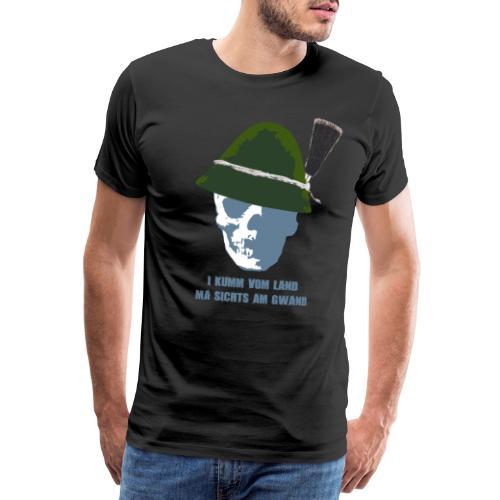 I kum vom Land, ma merkts am Gwand - Männer Premium T-Shirt