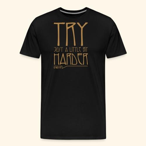 UNOIT-TryHarder - T-shirt Premium Homme