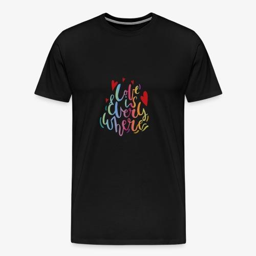 El amor esta todos lados. - Camiseta premium hombre