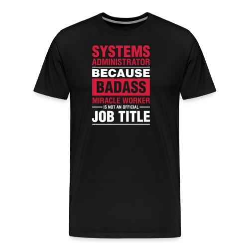 Badass admin miracle worker - Männer Premium T-Shirt