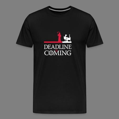 deadline is coming - Männer Premium T-Shirt