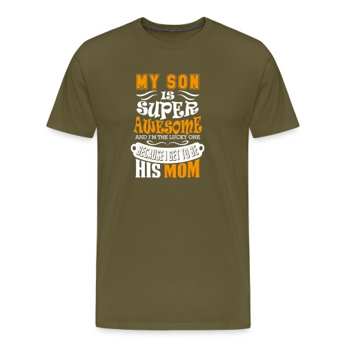 My Son Is Super Awesome His Mom - Men's Premium T-Shirt