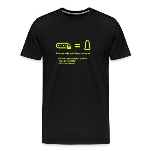 Passwords are like condoms - Männer Premium T-Shirt
