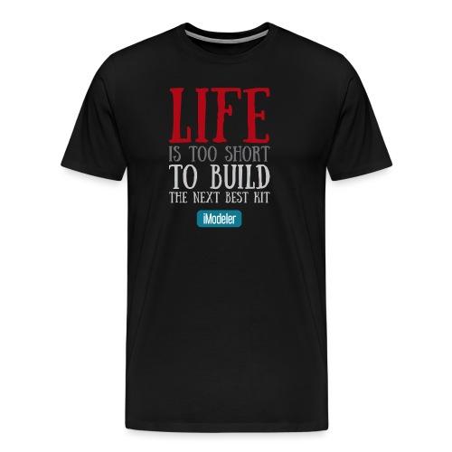 Life is too short - Men's Premium T-Shirt