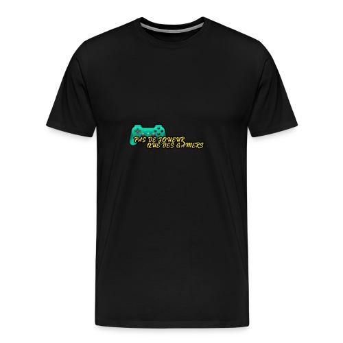 DESIGN FASHION Pas de joueur que des gamers - T-shirt Premium Homme