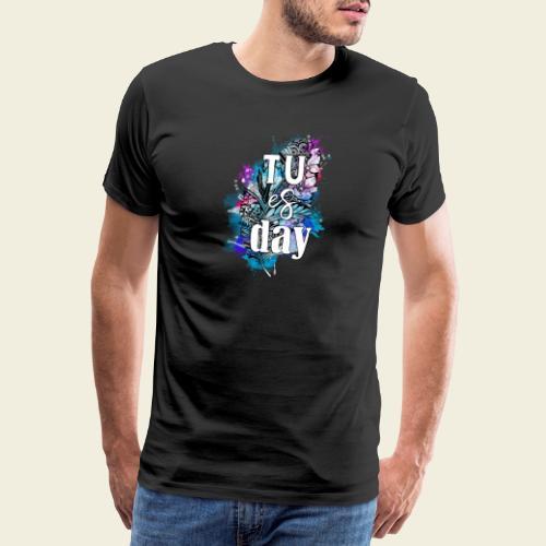 Tu-es-day Türkis - Männer Premium T-Shirt