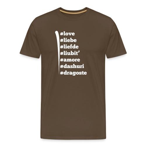 Love Liebe Liefde Liubit Amore Dashuri Dragoste - Männer Premium T-Shirt