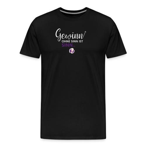 Gewinn ohne Sinn - Männer Premium T-Shirt