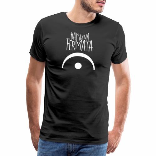 hakuna fermata | Shirt für Musiker, Komponisten - Männer Premium T-Shirt