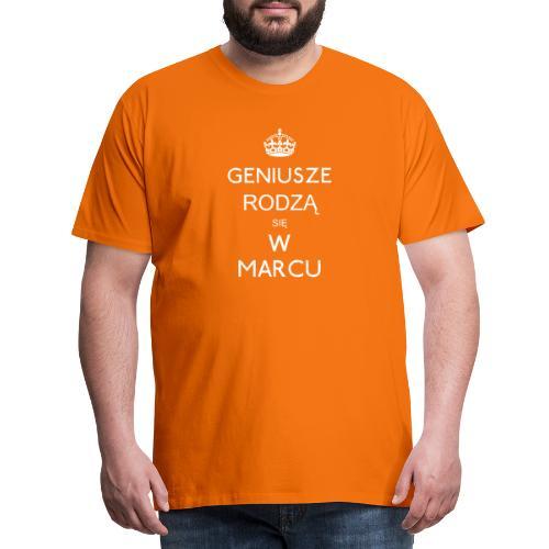 GENIUSZE RODZĄ SIĘ W MARCU - Koszulka męska Premium