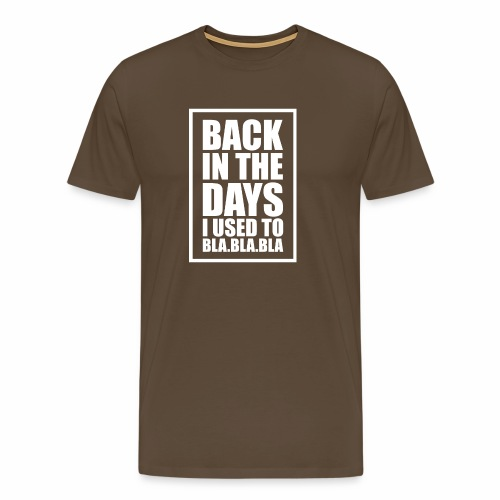 back in the days bla bla ver02 - Herre premium T-shirt