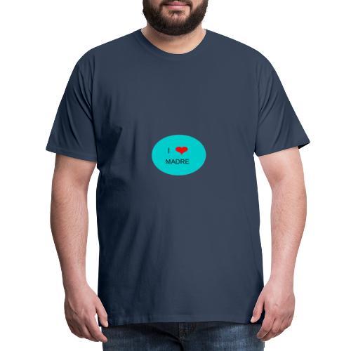 DIA DE LA MADRE - Camiseta premium hombre