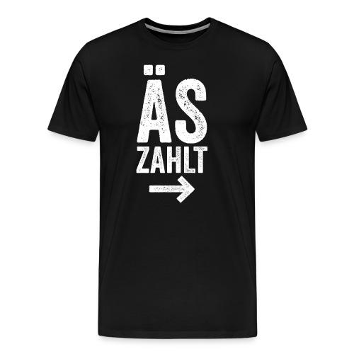 ÄS ZAHLT! - Männer Premium T-Shirt