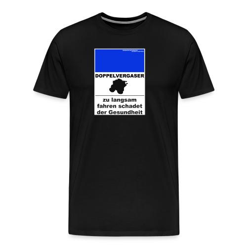 ZU LANGSAM FAHREN SCHADET DER GESUNDHEIT - Männer Premium T-Shirt