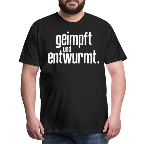 Geimpft und entwurmt - Männer Premium T-Shirt