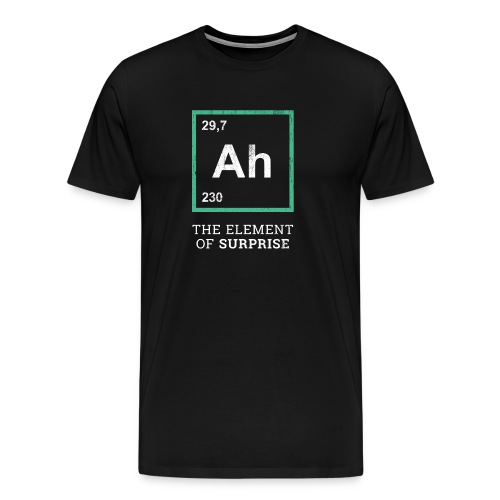 Ah the element of surprise – GREEN - Männer Premium T-Shirt