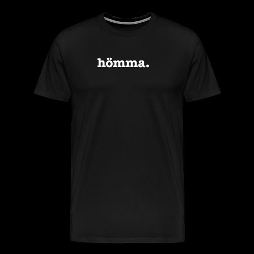 hömma — lustige Geschenkidee - Männer Premium T-Shirt