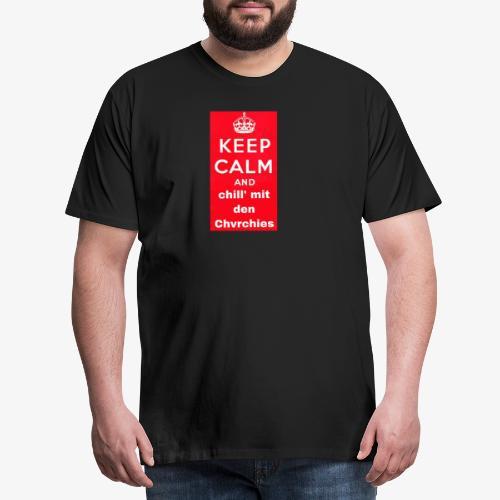 Keep calm chvrchies - Männer Premium T-Shirt