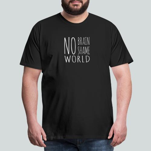 Pas de cerveau, pas de honte! - T-shirt Premium Homme