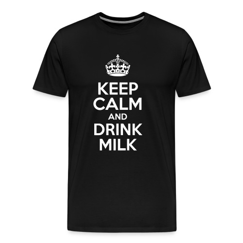Keep Calm and Drink Milk - T-shirt Premium Homme