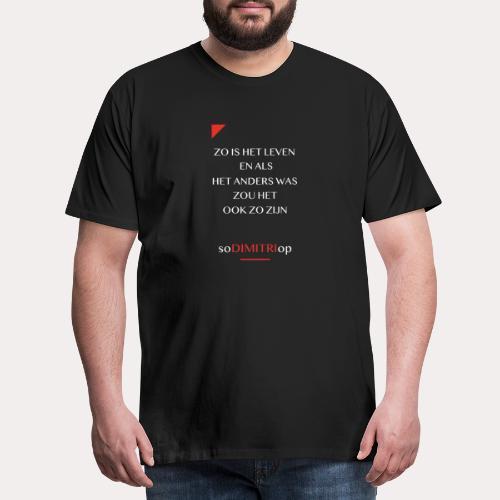 Zo is het leven - Mannen Premium T-shirt