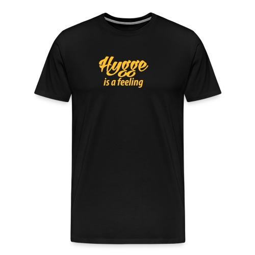 Hygge is a feeling Glück Zufriedenheit It-Word Yes - Men's Premium T-Shirt