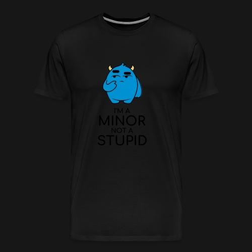 I'm a minor not a stupid - Maglietta Premium da uomo