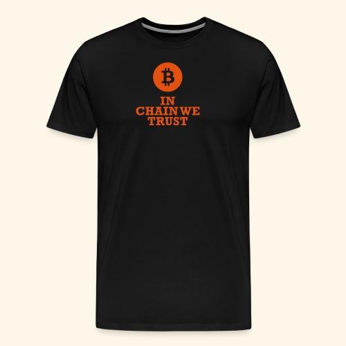 Bitcoin: In chain we trust - Männer Premium T-Shirt