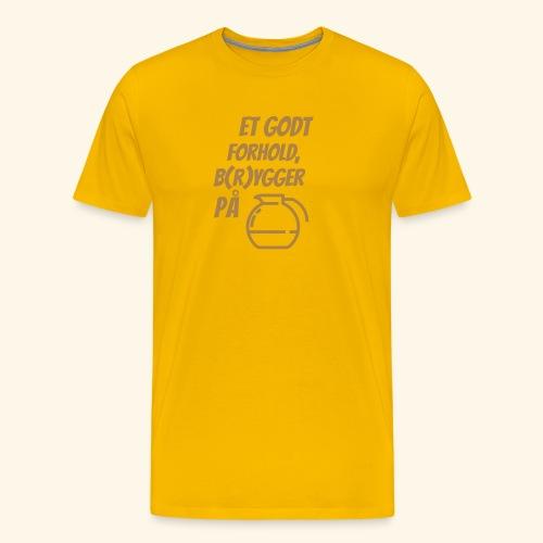 Et godt forhold, b(r)ygger på... - Herre premium T-shirt