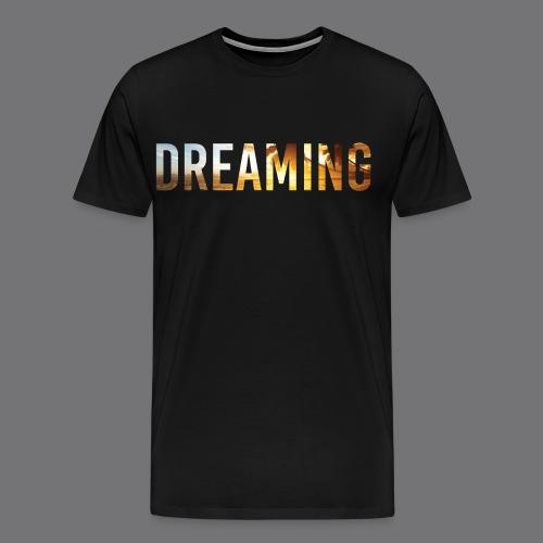 DREAMING Tee Shirts - Men's Premium T-Shirt