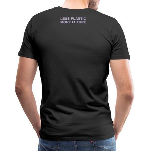 Less Plastic More Future - Männer Premium T-Shirt